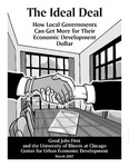 The Ideal Deal: How Local Governments Can Get More for Their Economic Development Dollar by Rachel Weber and David Santacroce