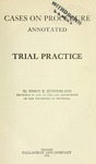 Cases on Procedure, Annotated: Trial Practice by Edson Sunderland