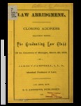 Law Abridgment: Closing Address Delivered Before the Graduating Law Class of the University of Michigan, March 20, 1879.