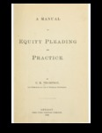A Manual of Equity Pleading and Practice