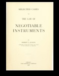 Selected Cases on the Law of Negotiable Instruments by Robert E. Bunker
