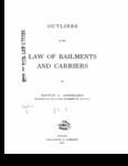 Outlines of the Law of Bailments and Carriers by Edwin C. Goddard
