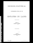 Decisions, Statutes, & C., Concerning the Law of Estates in Land