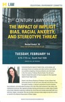21st Century Lawyering: The Impact of Implicit Bias, Racial Anxiety, and Stereotype Threat