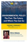 Environmental Policy: The Past, The Future, and Where You Can Go by University of Michigan Law School
