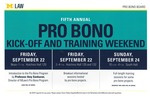 Fifth Annual Pro Bono Kick-Off and Training Weekend