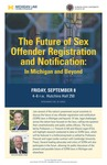 The Future of Sex Offender Registration and Notification: In Michigan and Beyond
