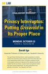 Privacy Interruptus: Putting <em>Griswold</em> in Its Proper Place