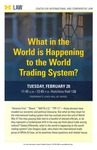 What in the World is Happening to the World Trading System?
