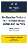 The New Non-Territorial U.S. International Tax System, Part 1 & Part 2 by University of Michigan Law School