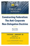 Constructing Federalism: The Anti-Corporate Non-Delegation Doctrine by University of Michigan Law School