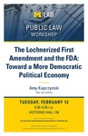 The Lochnerized First Amendment and the FDA: Toward a More Democratic Political Economy by University of Michigan Law School