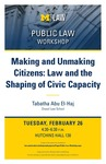 Making and Unmaking Citizens: Law and the Shaping of Civic Capacity by University of Michigan Law School