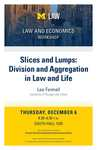 Slices and Lumps: Division and Aggregation in Law and Life by University of Michigan Law School