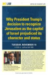 Why President Trump's decision to recognize Jerusalem as the capital of Isreal prejudiced its character and status by University of Michigan Law School