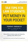 Tax Tips for Law Students: Put Money in Your Pocket by University of Michigan Law School