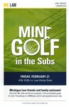 Mini Golf in the Subs by University of Michigan Law School